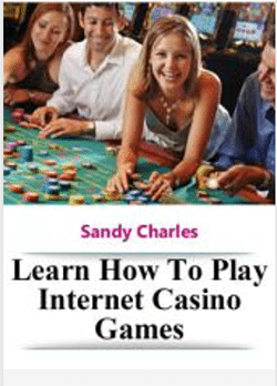 Learn how to play internet casino games