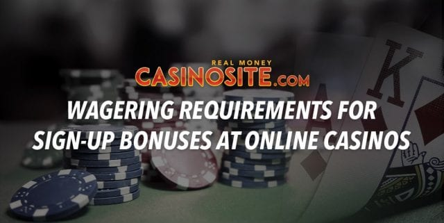 Wagering requirements on bonuses at online casinos