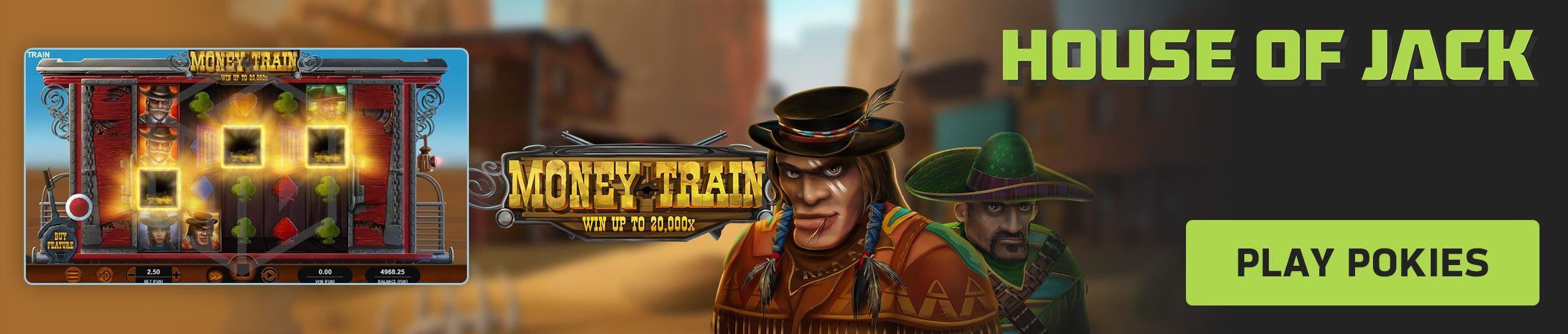 Play slots like Money Train at House of Jack Online Casino